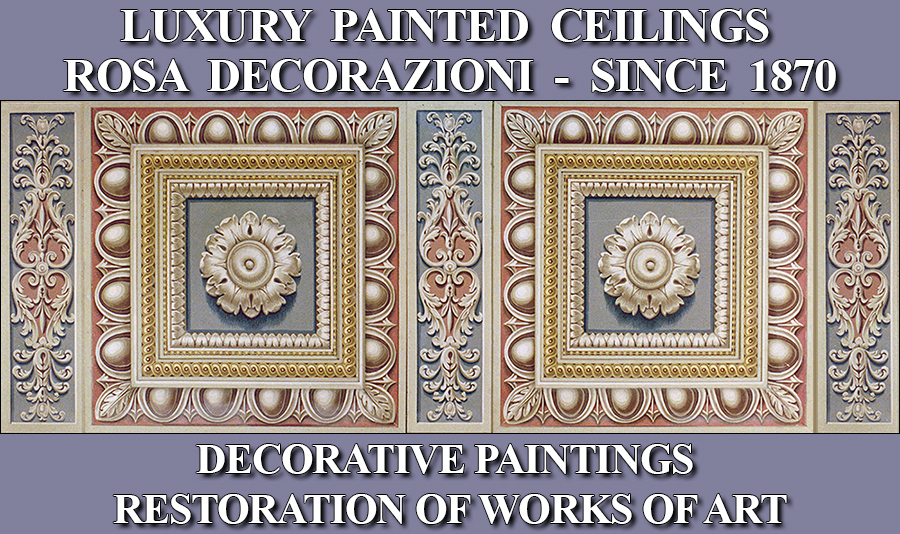 luxury painted ceilings - Rosa decorazioni - Classic decorative paintings arts ornaments interiors Restoration of works of art - Restoring - since 1870